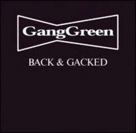 Gang Green - Back & Gacked 1997
