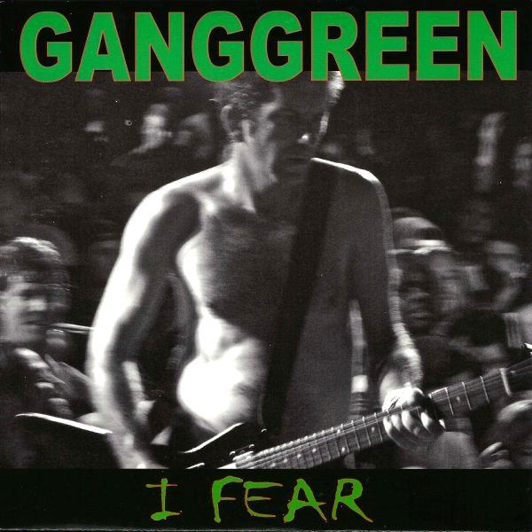 Gang Green - I Fear 7'' 2011