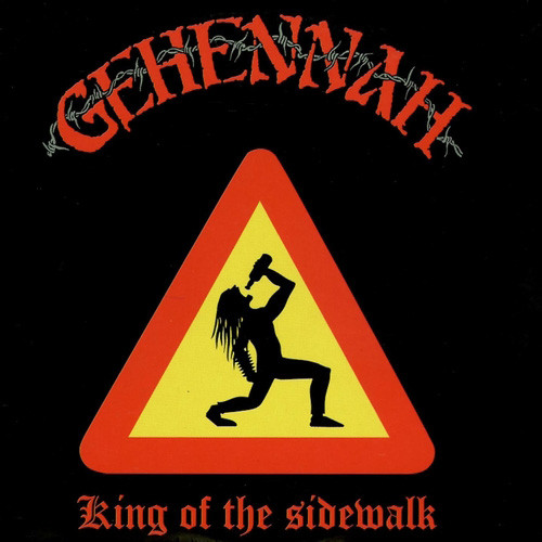Gehennah - King Of The Sidewalk - 1996