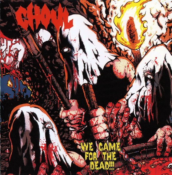 Ghoul - We Came For The Dead!!! 2003/2008