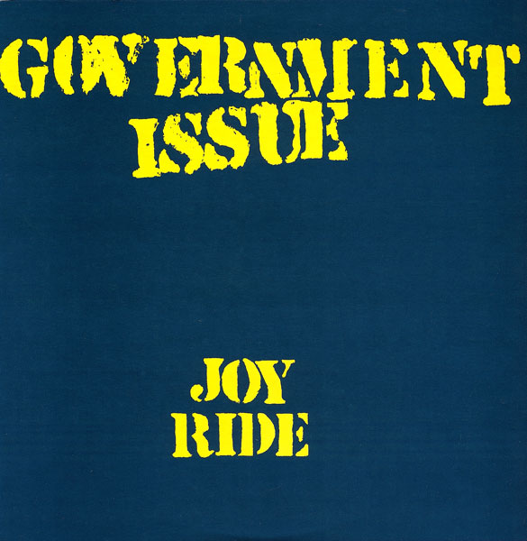 Government Issue - Joy Ride 1984