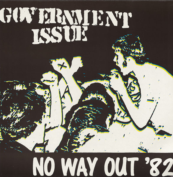 Government Issue - No Way Out '82 (Live) 1982