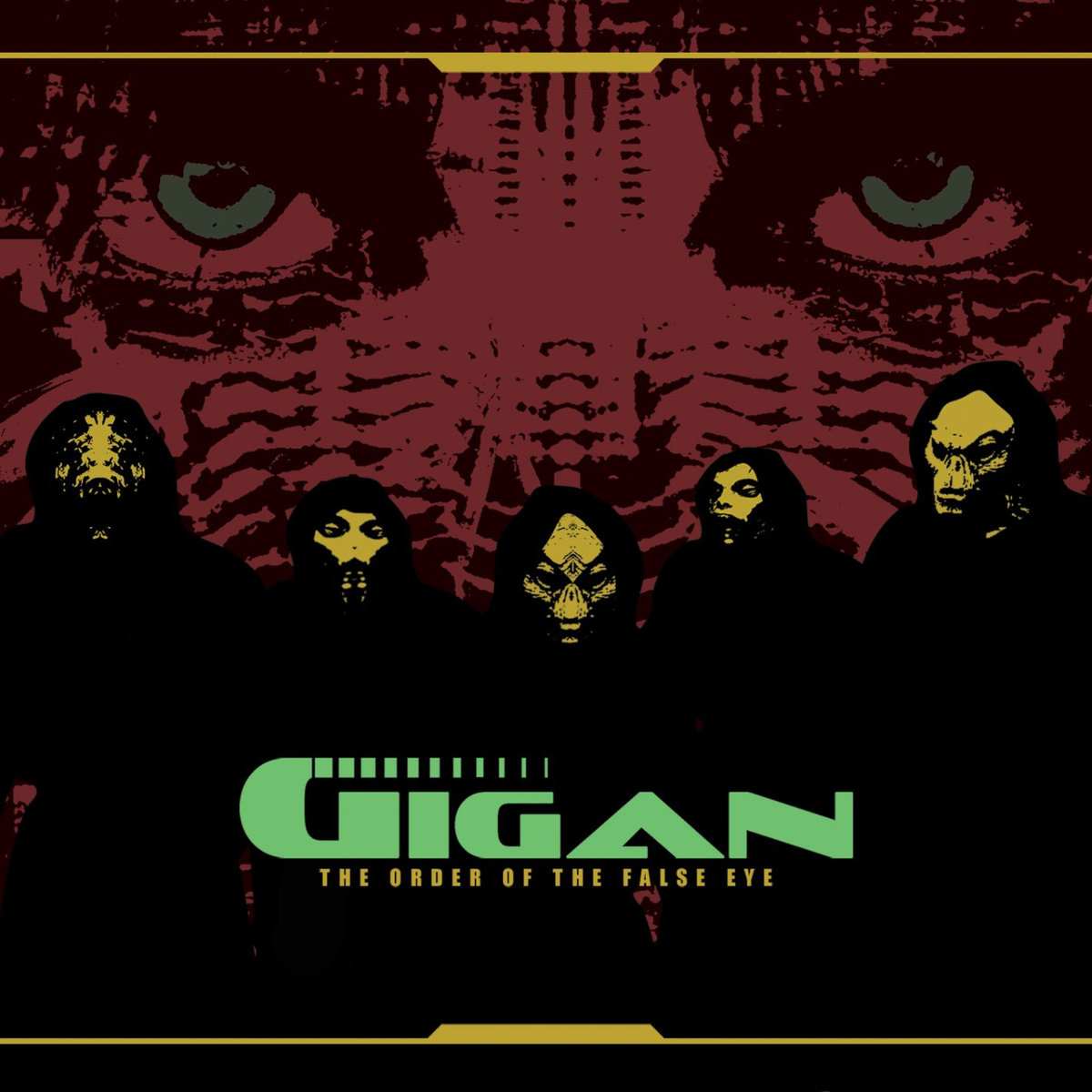 Gigan - The Order Of The False Eye - 2008