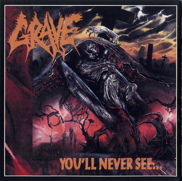 Grave - You'll Never See ][ ...And Here I Die... Satisfied - 1992