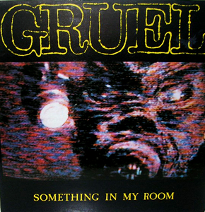 Gruel - Something In My Room 1988