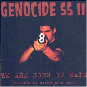 Genocide Superstars - We Are Born Of Hate (Welcome To Motorcycle Hell) - 1999