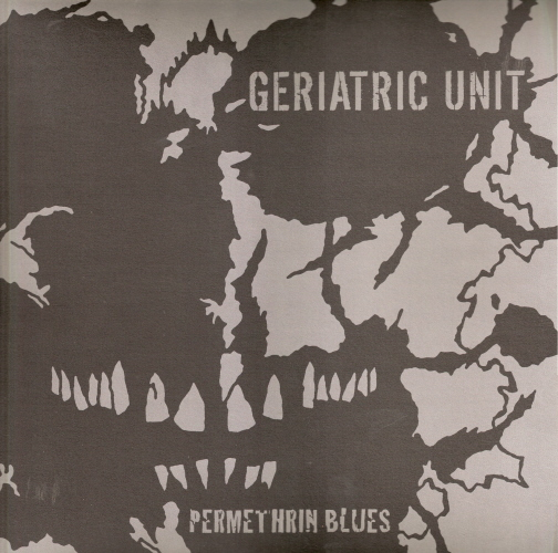 Geriatric Unit - Permethrin Blues 2009