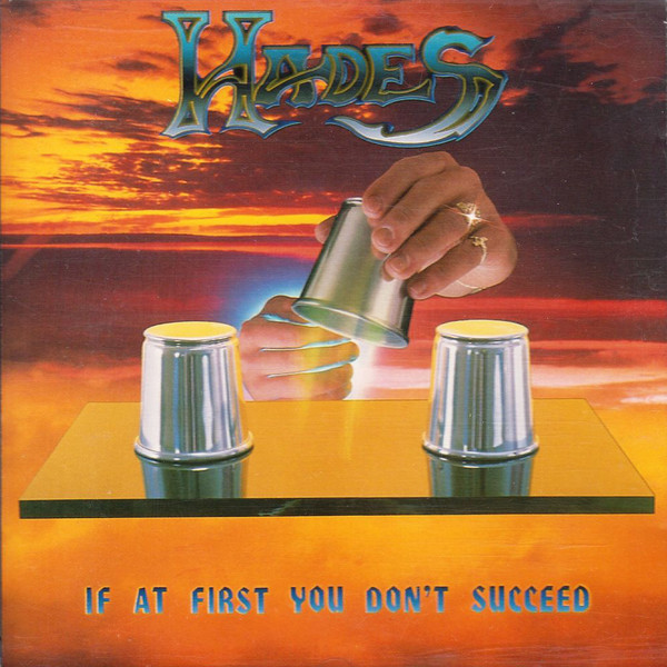 Hades - Resisting Success / If At First You Don't Succeed - 1988