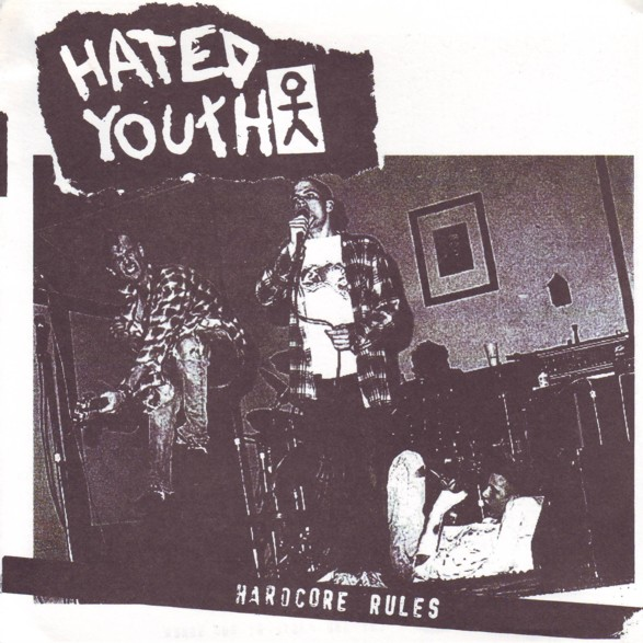 Hated Youth - Hardcore Rules 1983/2000