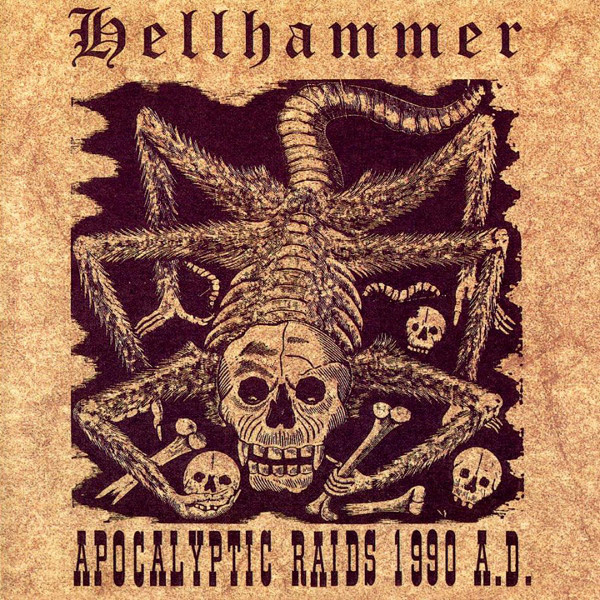 Hellhammer - Apocalyptic Raids 1990 A.D. - 0