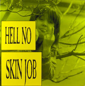 Hell No - Skin Job - 1992