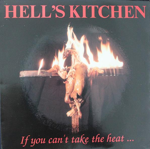 Hell's Kitchen - If You Can't Take The Heat... 1989