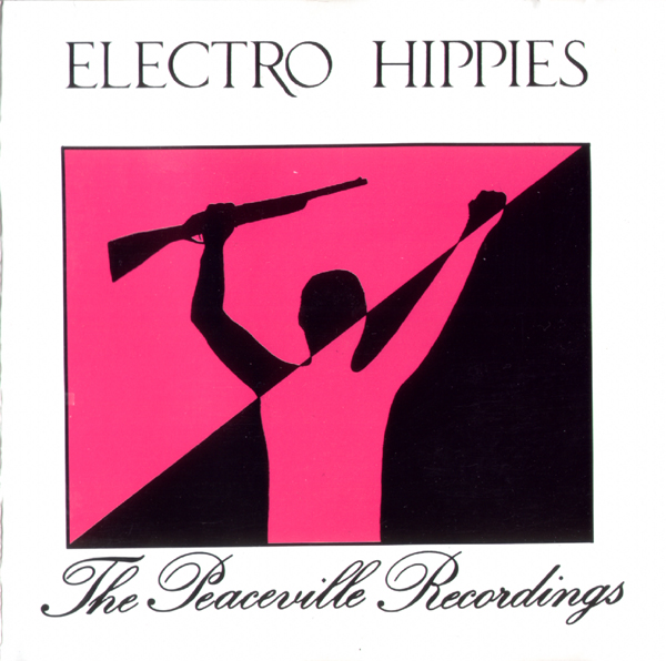 Electro Hippies - The Peaceville Recordings 1987/1989