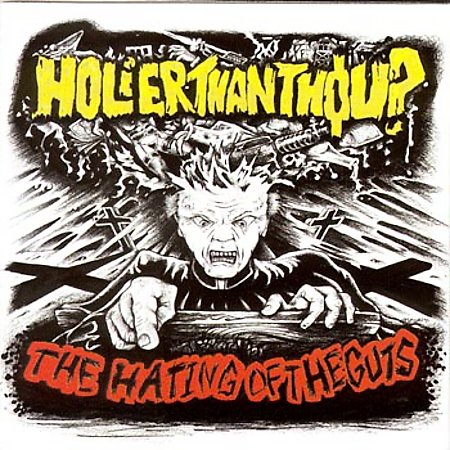 Holier Than Thou? - The Hating Of The Guts - 2001