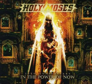 Holy Moses - 30th Anniversary - In The Power Of Now - 2012