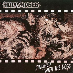 Holy Moses - Finished With The Dogs - 1987