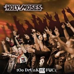 Holy Moses - Too Drunk To Fuck - 2006
