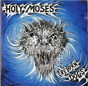 Holy Moses - Reborn Dogs - 1992