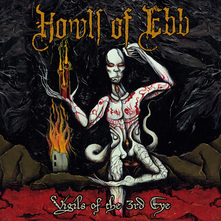 Howls Of Ebb - Vigils Of The 3rd Eye - 2014