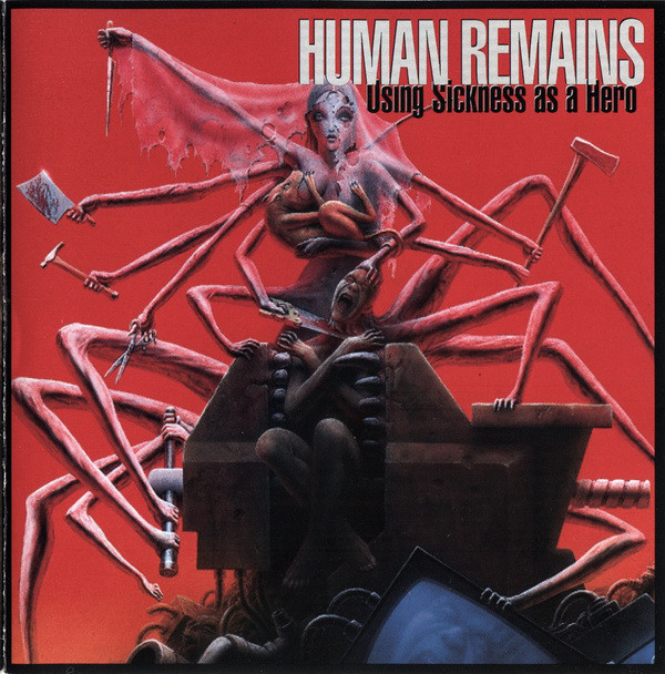 Human Remains - Using Sickness As A Hero - 1996
