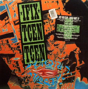 Ifix Tcen Tcen - Liquid Party - 1989