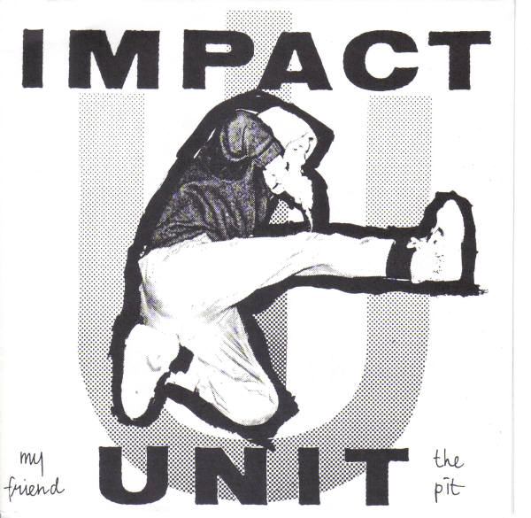 Impact Unit - My Friend The Pit 1989
