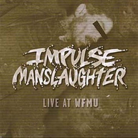 Impulse Manslaughter - Live At Wfmu 1987/2004