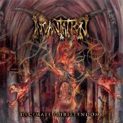 Incantation - Decimate Christendom - 2004