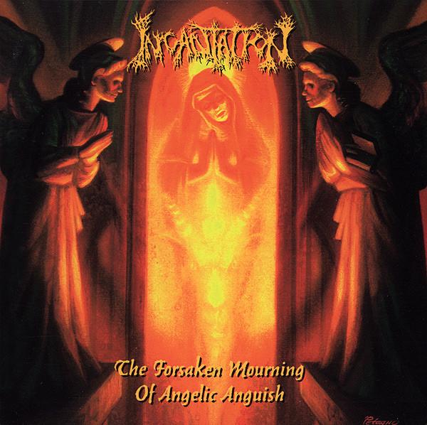 Incantation - The Forsaken Mourning Of Angelic Anguish - 1997