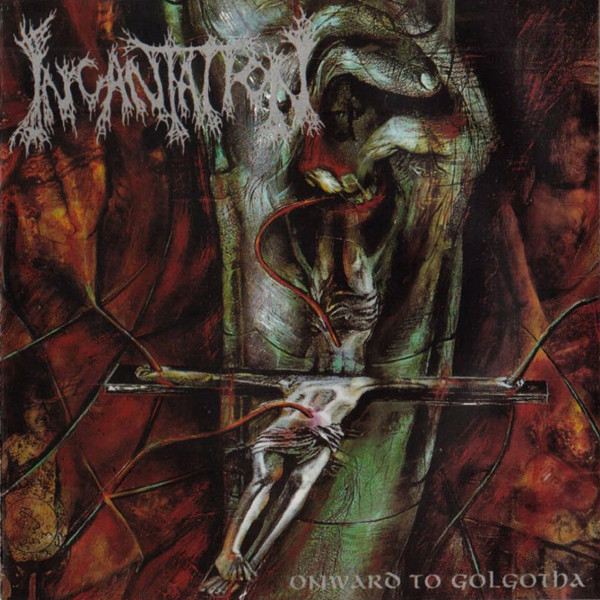 Incantation - Onward To Golgotha - 1992