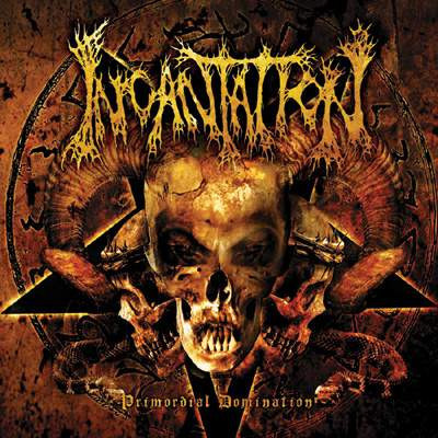 Incantation - Primordial Domination - 2006