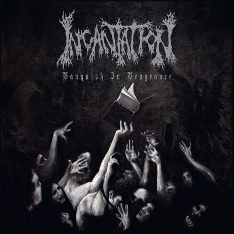 Incantation - Vanquish In Vengeance - 2012