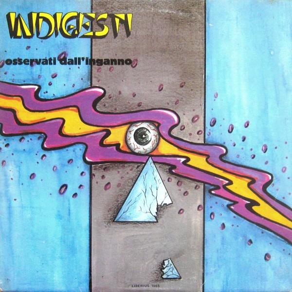 Indigesti - Osservati Dall'Inganno - 1985