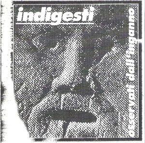 Indigesti - Osservati Dall'Inganno - 1997
