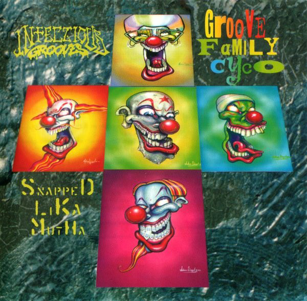 Infectious Grooves - Groove Family Cyco (Snapped Lika Mutha) - 1994
