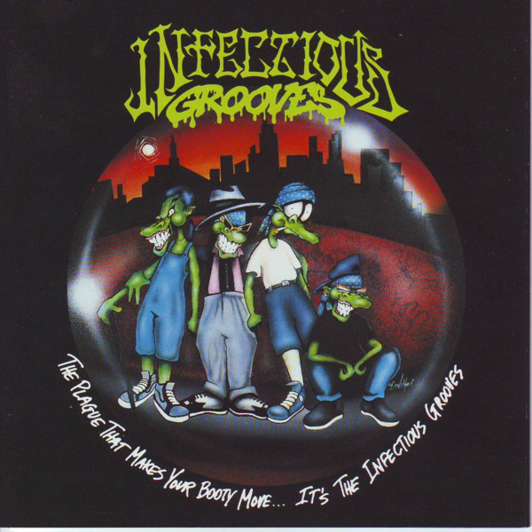 Infectious Grooves - The Plague That Makes Your Booty Move... It's The Infectious Grooves - 1991
