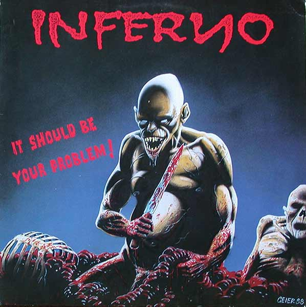 Inferno - It Should Be Your Problem! - 1990