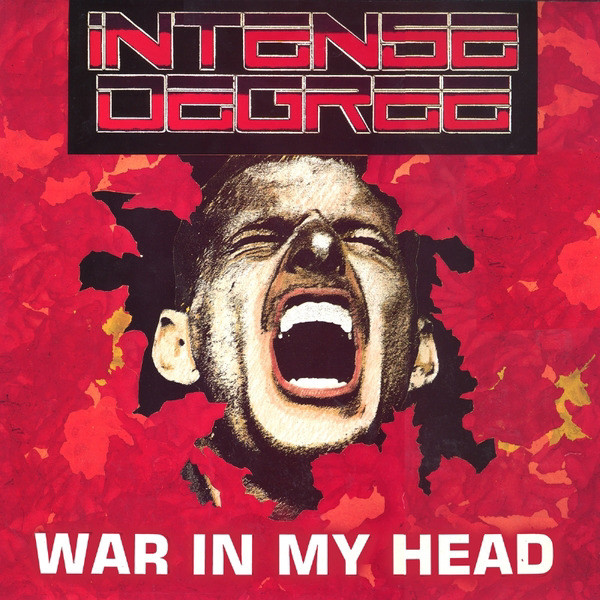 Intense Degree - War In My Head - 1989