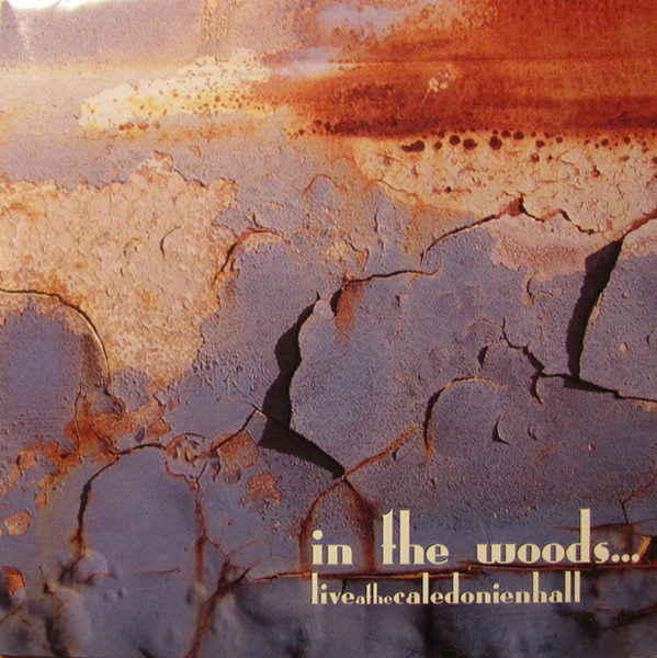 In The Woods... - Live At The Caledonien Hall - 2003