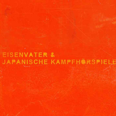 Japanische Kampfhörspiele, Eisenvater - Eisenvater & Japanische Kampfhörspiele - 2009