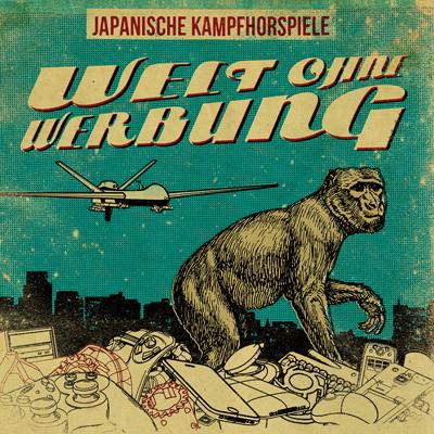 Japanische Kampfhörspiele - Welt Ohne Werbung - 2014