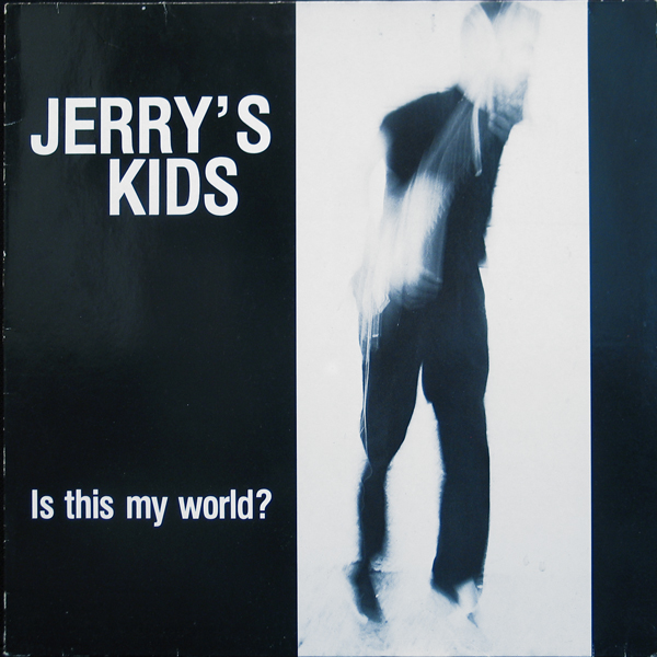 Jerry's Kids - Is This My World 1983