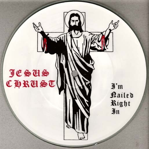 Jesus Chrust - I'm Nailed Right In - 1991