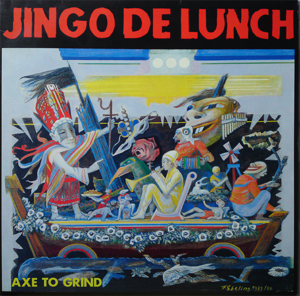 Jingo De Lunch - Axe To Grind 1989