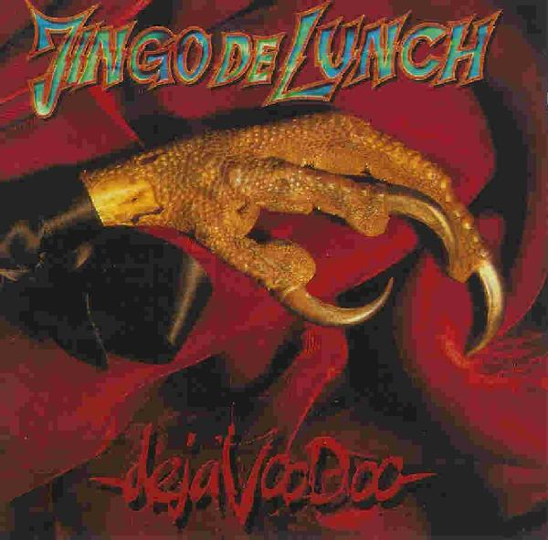Jingo De Lunch - Dejavoodoo 1994