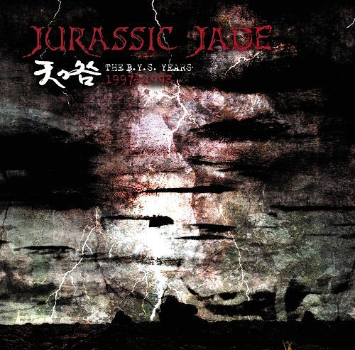 Jurassic Jade - Ten No Toga - The B.Y.S.Years 1997-1998 - 2012