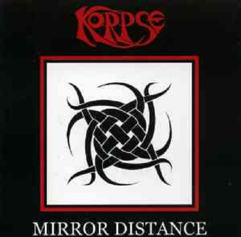 Korpse - Mirror Distance 1991-1995