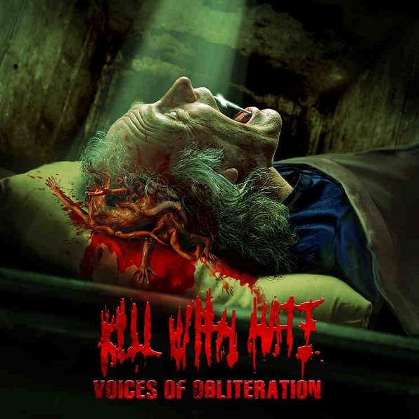 Kill With Hate - Voices Of Obliteration - 2012