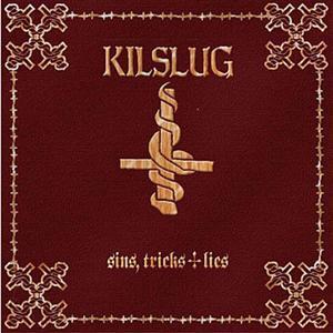 Kilslug - Sins, Tricks & Lies 11'' 2012