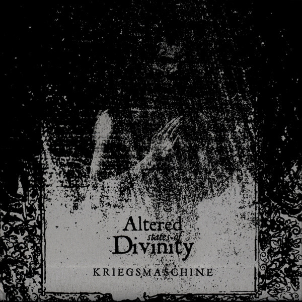 Kriegsmaschine - Altered States Of Divinity - 2005